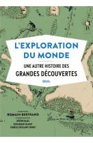 L-exploration du monde - une autre histoire des grandes decouvertes