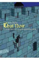 Chat noir - vol01 - le secret de la tour montfrayeur