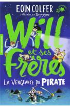 Will et ses freres - t02 - la vengeance du pirate