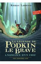La legende de podkin le brave - vol01 - naissance d-un chef