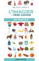 L-imagier du pere castor en photos - 470 photos, 10 themes