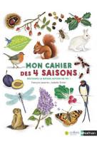 Mon cahier des 4 saisons - cahiers nature colibri