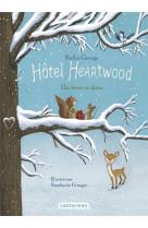 Hotel heartwood - t02 - un hiver si doux