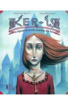 Ker is - la legende de la ville au milieu d es flots