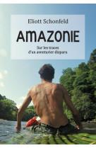 Amazonie - sur les traces d-un aventurier disparu