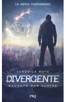 Divergente raconte par quatre