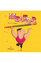 Hector, l-homme extraordinairement fort - poche