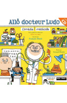 Allo docteur ludo (+cd) - comedie medicale