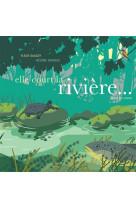 Elle court, la riviere !