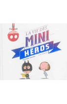 La vie des mini-heros