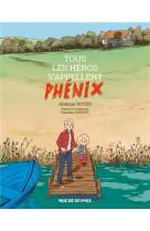 Tous les heros s-appellent phenix