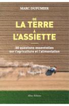 De la terre a l-assiette - 50 questions essentielles sur l-agriculture et l-alimentation