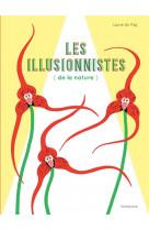 Les illusionnistes de la nature
