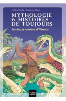 Mythologie et histoires de toujours - t02 - mythologie et histoires de toujours - les douze travaux
