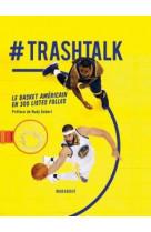 Trashtalk - le basket americain en 300 listes folles