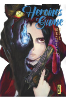 Heroines game - tome 2