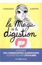 La magie de la digestion - le secret des combinaisons alimentaires pour retrouver l-equilibre