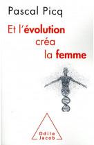 Et l-evolution crea la femme