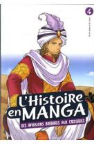 L-histoire en manga tome 4- d-attila a guillaume le conquerant - de l-empire romain a l-empire byzan