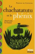 La chachatatutu et le phenix
