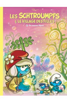 Les schtroumpfs et le village des filles - tome 4 - un nouveau depart