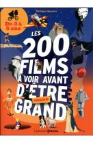 Les 200 films a voir avant d-etre presque grand - de 3 a 8 ans