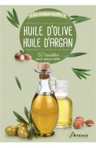 Huile d-olive huile d-argan 60 recettes pour mieux vivre