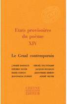 Etats provisoires du poeme xiv le graal con temporain