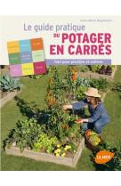 Le guide pratique du potager en carres. tout pour planifier et cultiver