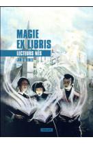 Lecteurs nes - serie magic ex libris