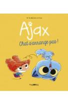 Ajax, tome 02 - chat s-arrange pas !