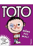 Toto, meme pas mal !