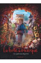 La boite a musique - tome 4 - la mysterieuse disparition