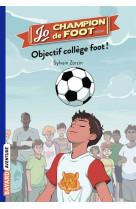 Jo, champion de foot, tome 06 - objectif college foot !