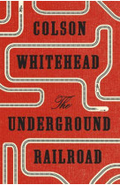 Underground railroad (pulitzer prize 2017 for fiction)