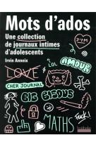 Mots d-ados - une collection de journaux intimes d-adolescents