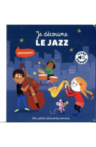 Je decouvre le jazz - 6 musiques, 6 images, 6 instruments