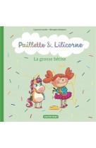 Paillette et lilicorne - t03 - la grosse betise