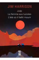 Big book julip / la femme aux lucioles / l-ete ou il faillit mourir