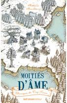Chroniques des cinq trones - tome 1 moities d-ame - vol01
