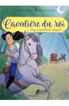Cavaliere du roi - t02 - cavaliere du roi - une expedition risquee
