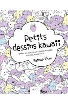 Petits dessins kawaii - creez d-adorables sushis, nuages, fleurs, monstres...