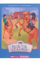 Esther et colin - tome 2 - peur sur le ranch ! (coll. pas de geant)