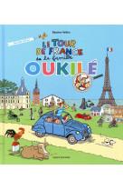 Le tour de france de la famille oukile - nouvelle edition revue et augmentee de cet album a succes d
