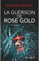La guerison de rose gold