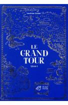 Le grand tour - livre 1