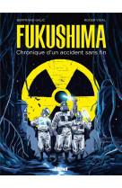 Fukushima - chronique d-un accident sans fin