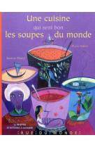 Cuisine qui sent bon les soupes du monde (u ne)