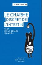 Le charme discret de l-intestin - tout sur un organe mal aime