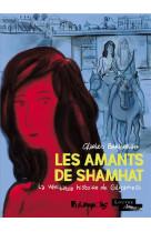 Les amants de shamhat - la veritable histoire de gilgamesh, roi d-uruk